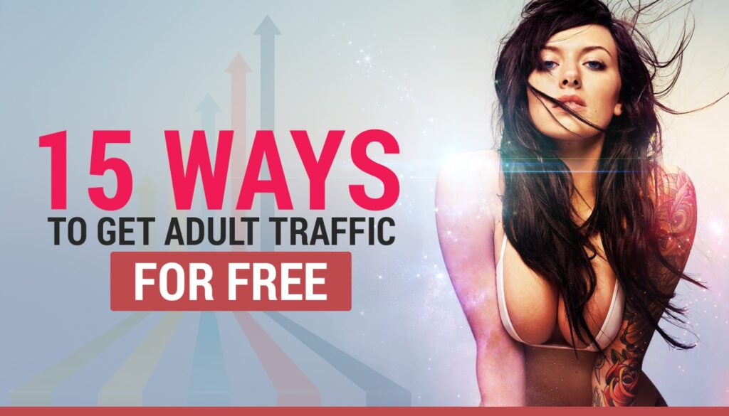 15 ways to get free adult traffic